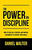The Power of Discipline: How to Use...