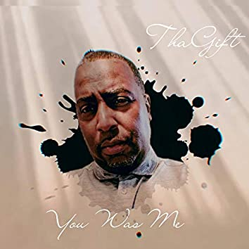 you was me (feat. thagift 1)