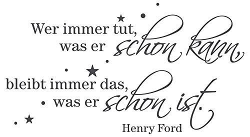 dekodino® Wandtattoo Spruch Zitat Wer immer tut was er schon kann - Henry Ford