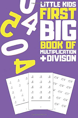 Little kids first big book of multiplication and division : Perfect math workbook for daily practice covering questions from basic to advance - 850 + ... workbook: Best flash cards alternative