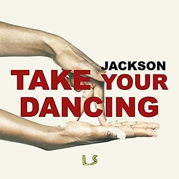 Take Your Dancing