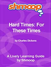 Shmoop Literature Guide: Hard Times: For These Times