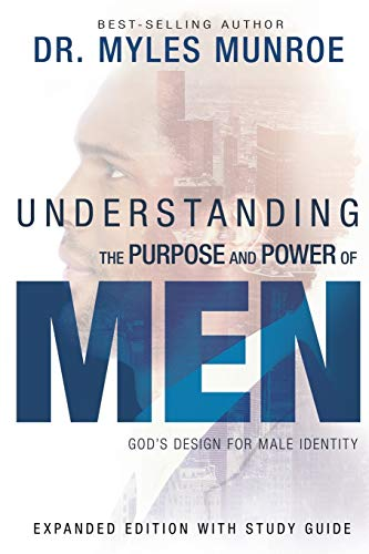 UNDERSTANDING THE P-EXPANDED/E: God's Design for Male Identity (Enlarged, Expanded)