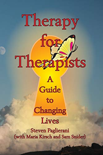 Therapy for Therapists (a guide to changing lives) (Finding Personal Truth)