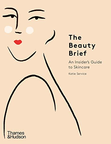 The Beauty Brief: An Insider's Guide to Skincare