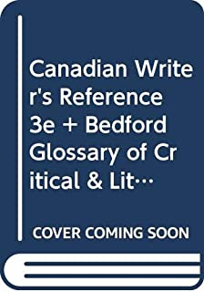 Canadian Writer's Reference 3e and Bedford Glossary of Critical & Literary: Terms 2e