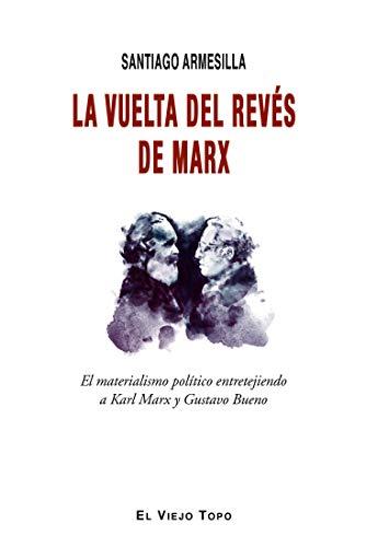 La vuelta del revés de Marx (Spanish Edition)