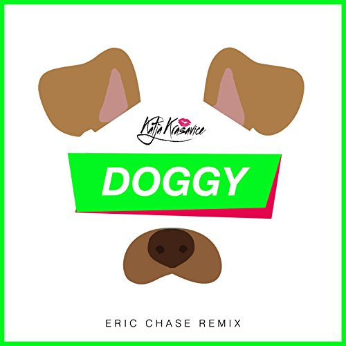 Doggy [Explicit] (Eric Chase Remix)