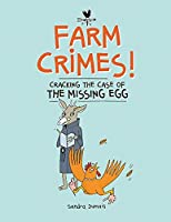Farm Crimes!: Cracking the Case of the Missing Egg