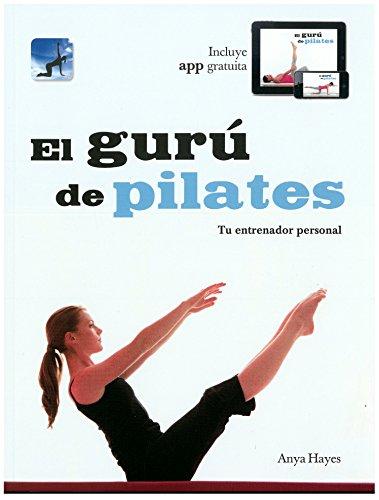 El gurú de Pilates: Tu entrenador personal (VIVIR MEJOR) de HAYES,ANYA (2012) Tapa blanda
