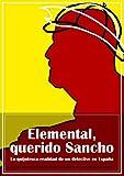 Elemental, querido Sancho: La quijotesca realidad de un detective en España