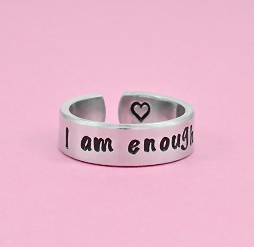 I am enough - Hand Stamped Aluminum Cuff Ring, Inspirational Motivational Ring, I Am Strong, Self Worth, Be You, Best Friends BFF Sorority Sisters Besties Gift, Graduation Gift