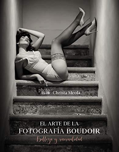 El arte de la fotografía Boudoir: Belleza y sensualidad (Photoclub)