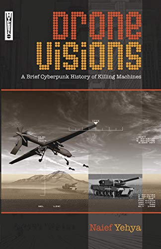 Drone Visions: A Brief Cyberpunk History of Killing Machines