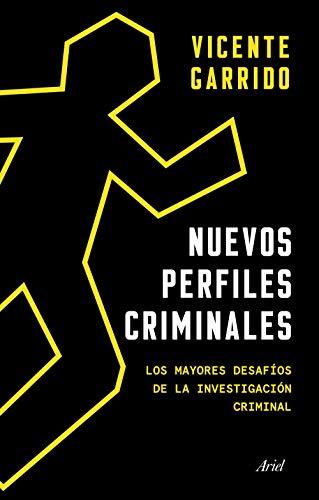 Nuevos perfiles criminales: Los mayores desafos de la investigacin criminal (Ariel)
