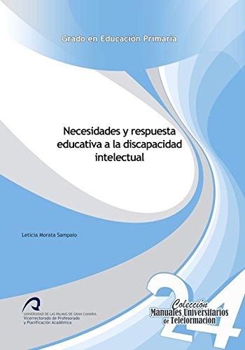 Necesidades y respuesta educativa a la discapacidad intelectual (Manuales Universitarios de Teleformación: Grado en Educación Primaria)