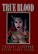 True Blood (Cloth) by David Aaron Clark (2015-02-25)