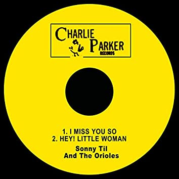 I Miss You so / Hey! Little Woman