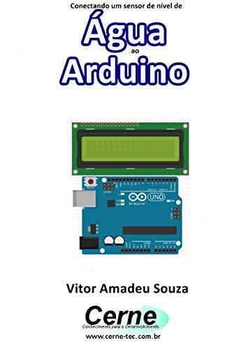 Conectando um sensor de nível de Água ao Arduino (Portuguese Edition)