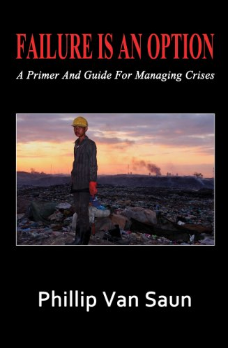 Failure Is An Option: A Primer and Guide for Managing Crises (English Edition)
