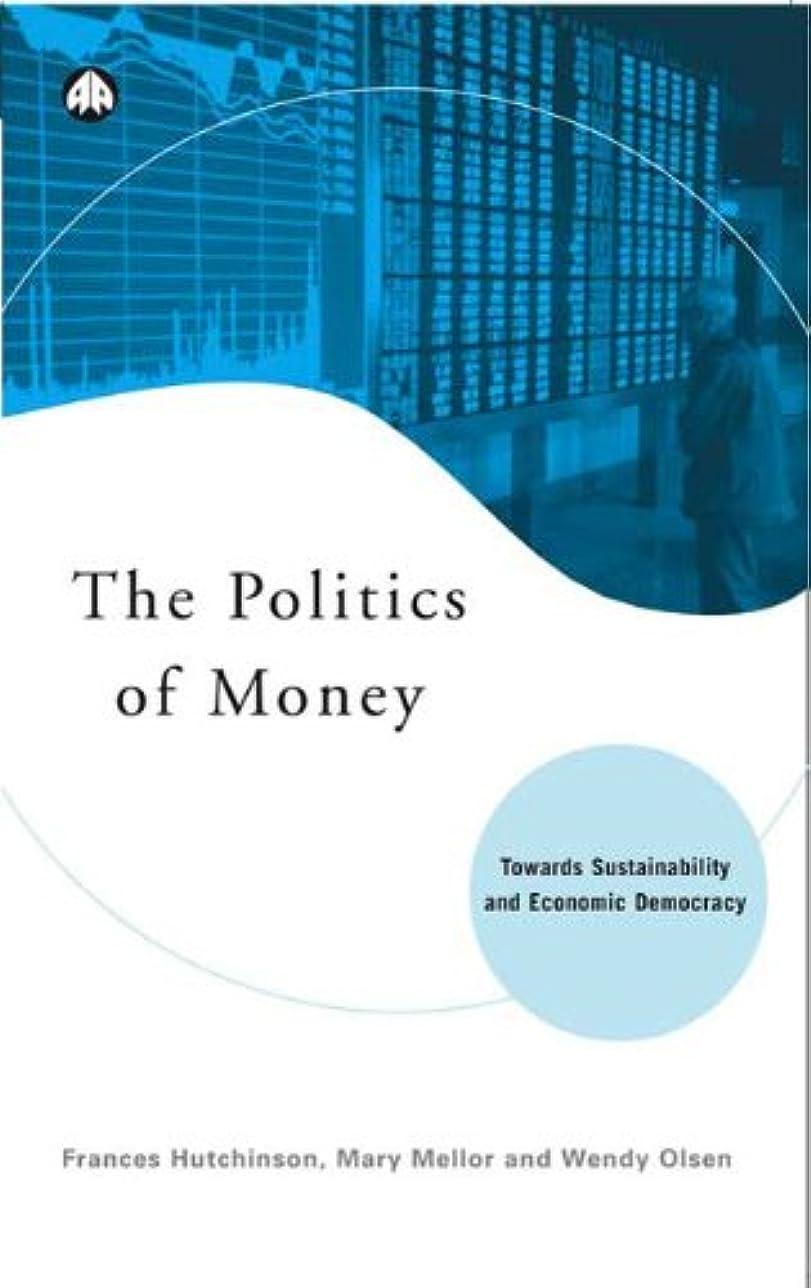 札入れ博物館退院Politics of Money: Towards Sustainability and Economic Democracy