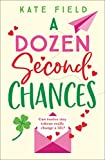A Dozen Second Chances: An uplifting novel of family, love and...
