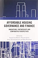 Affordable Housing Governance and Finance: Innovations, partnerships and comparative perspectives