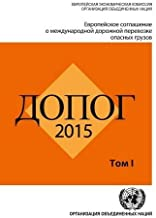 ADR 2015: European Agreement Concerning the International Carriage of Dangerous Goods by Road (Russian): Two volumes