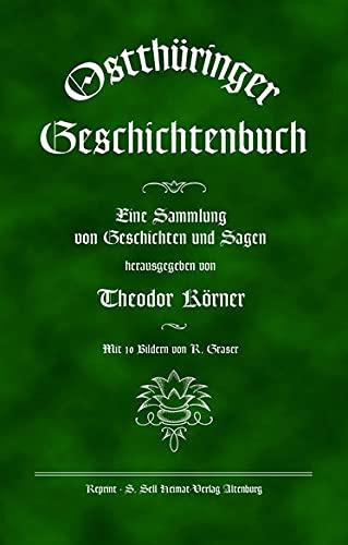 Ostthüringer Geschichtenbuch : Eine Sammlung von Geschichten und Sagen.