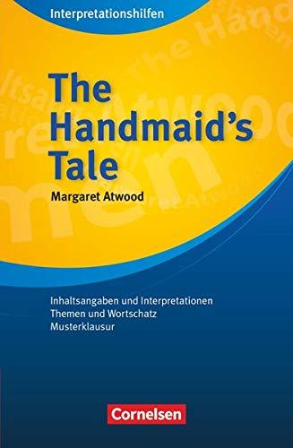 The Handmaid's Tale Interpretationshilfe: The Handmaid's Tale: Interpretationshilfen - Inhaltsangaben und Interpretationen - Themen und Wortschatz - Musterklausur
