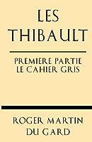 Les Thibault Premiere Partie Le Cahier Gris