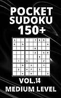 Pocket Sudoku 150+ Puzzles: Medium Level with Solutions - Vol. 14