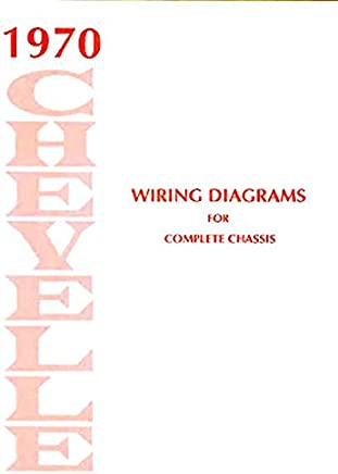 fully illustrated 1970 chevelle, el camino & malibu electrical wiring  diagrams & schematics, for