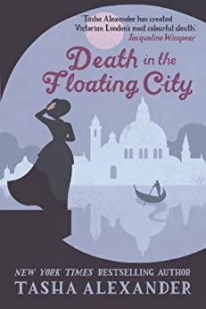 Death in the Floating City (Lady Emily Mysteries Book 7) by [Tasha Alexander]