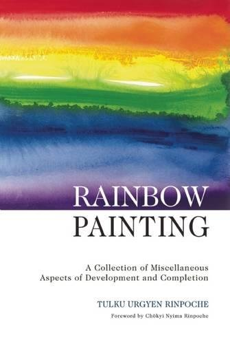 Compare Textbook Prices for Rainbow Painting: A Collection of Miscellaneous Aspects of Development and Completion First Edition, 1st Printing Edition ISBN 9789627341222 by Tulku Urgyen Rinpoche,Marcia Schmidt,Erik Kunsang
