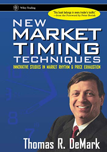 New Market Timing Techniques: Innovative Studies in Market Rhythm & Price Exhaustion (Wiley Trading Series)