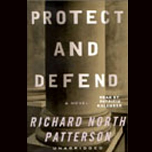 Protect and Defend     A Novel              By:                                                                                                                                 Richard North Patterson                               Narrated by:                                                                                                                                 Patricia Kalember                      Length: 32 hrs and 24 mins     22 ratings     Overall 4.0