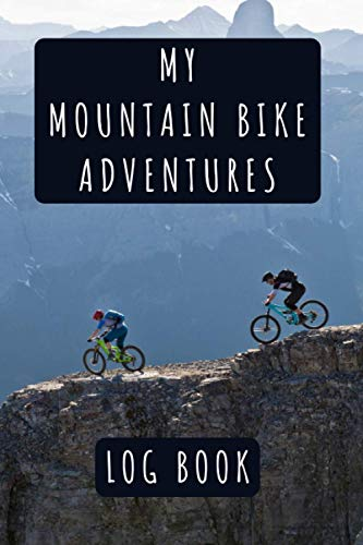 My Mountain Bike Adventures Log Book: To Keep Track Of All Your Rides - 120 Pages