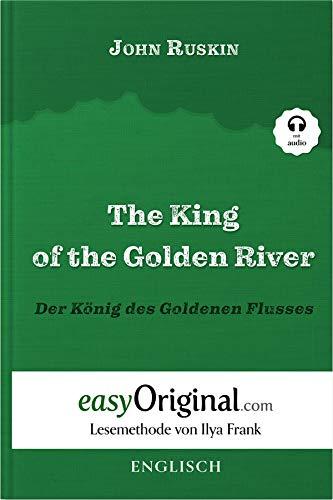 The King of the Golden River / Der König des Goldenen Flusses (mit Audio) - Lesemethode von Ilya Frank