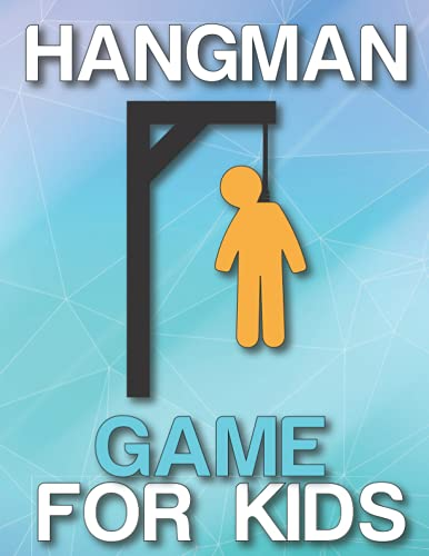 Hangman Game For Kids: Hangman Puzzles for Clever Kids, The Hangman Game Book to Flex Your Mind, Ultimate Hangman Brain Game Pad, Hangman Brain Game Book