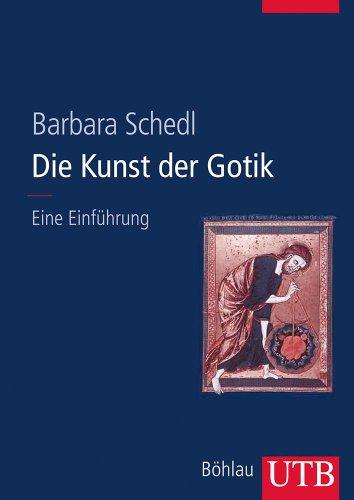 Die Kunst der Gotik: Eine Einführung (Utb)