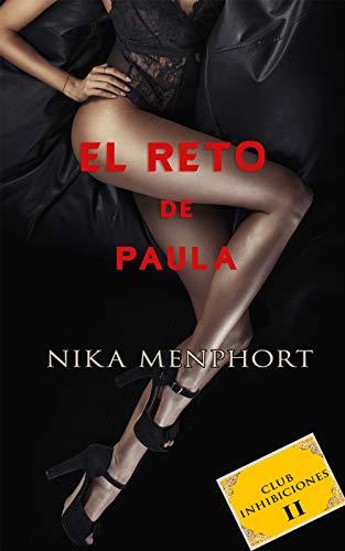 El reto de Paula (Inhibiciones nº 2) de Nika Menphort