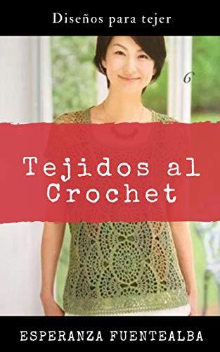 Tejidos al Crochet: Diseños para tejer