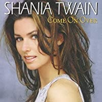 Come on Over by Shania Twain (2012-10-17)