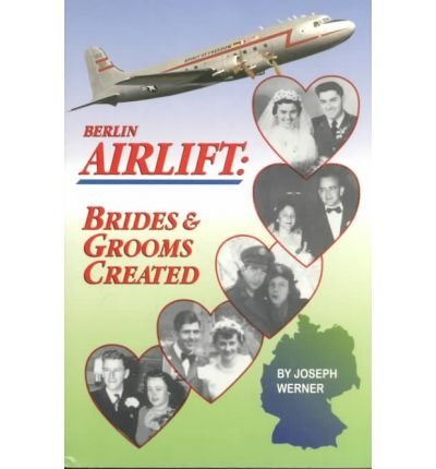 Werner, J: Berlin Airlift: Brides and Grooms Created