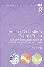 Art and Creativity in Reggio Emilia: Exploring the Role and Potential of Ateliers in Early Childhood Education (Contesting Early Childhood)