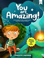 YOU ARE AMAZING!: Short Stories for Girls and Boys about Gratitude, Love and Strength