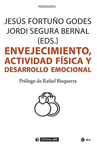 Envejecimiento, actividad física y desarrollo emocional (Manuales nº 689) (Spanish Edition)