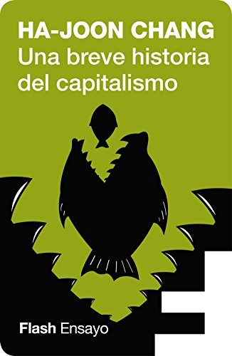 Una breve historia del capitalismo (Flash Ensayo) (Spanish Edition)
