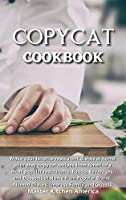 Copycat Cookbook: Quick and Easy Guide to Prepare Delicious and Healthy Dishes. Healthful and Low-Carb Crockpot Recipes and Meals. Essential and Simple Ketogenic Diet Guide to Start Losing Weight In No Time.